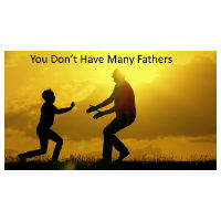 You Don't Have Many Fathers
