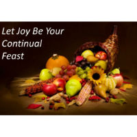 Let Joy Be Your Continual Feast